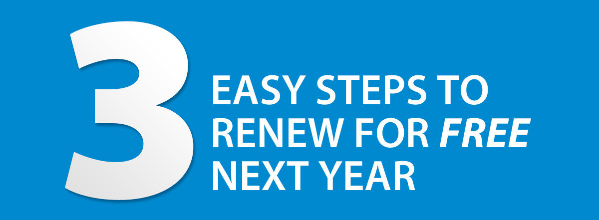 3 easy steps to renew for FREE next year
