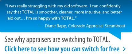 See why appraisers are switching to TOTAL. Click here to see how you can switch for free.